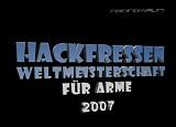 HackfressenWM für Arme 2007