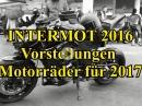 INTERMOT 2016 am 04.10. - WAS wird WANN vorgestellt!