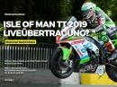 Isle of Man TT2019 - Liveübertragung (LiveStream) geplant von Motorrad Nachrichten