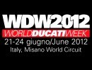 WDW 2012 World Ducati Weekend 21.-24.Juni 2012 vormerken Pflichttermin